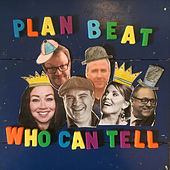 Who Can Tell by Plan Beat