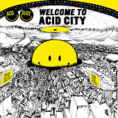 Acid Slice - Welcome to Acid City by Various Artists