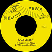 Sugar Coated Love / I´m a Lover Not a Fighter by Lazy Lester