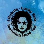 Lucky Star (feat. Hard Ton) de I-Robots