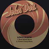 Rock Island Blues / Gravel Camp Blues de Lewis Black