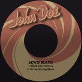 Rock Island Blues / Gravel Camp Blues by Lewis Black