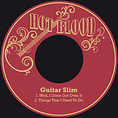 Well, I Done Got over It / Things That I Used to Do by Guitar Slim
