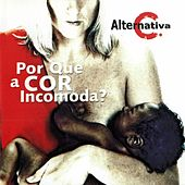 Por Que a Cor Incomoda ? by Alternativa C.