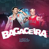 Bagaceira (Ao Vivo) de Lucca e Mateus