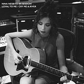 Loyal to Me / Cry Me a River - in Session by Nina Nesbitt