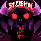 Watch Yo Back de Slushii