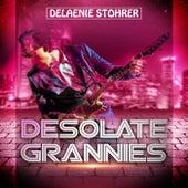 Desolate Grannies de Delaenie Stohrer
