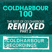 Coldharbour 100: The Best of Coldharbour Remixed Part 2 von Various Artists