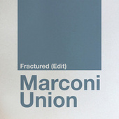 Fractured (Edit) de Marconi Union
