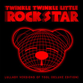 Lullaby Versions of Tool (Deluxe Edition) by Twinkle Twinkle Little Rock Star
