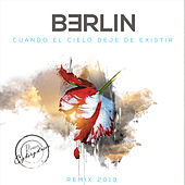 Cuando el Cielo Deje de Existir (Cyborgdrive Remix) de Berlin