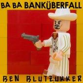Ba-Ba-Banküberfall (Metal Version) von Ben Blutzukker