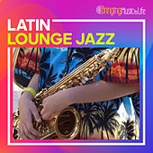 Latin Lounge Jazz by Various Artists