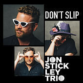 Don't Slip by Jon Stickley Trio