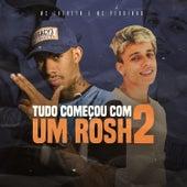 Tudo Começou Com um Rosh 2 by Mc Pedrinho