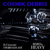 Cosmik Debris In Concert Hard & Heavy FM Broadcast de Various Artists