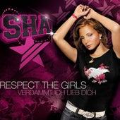 Respect The Girls / Verdammt Ich Lieb Dich di Sha