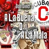 A la Buena o a la Mala (Radio Versions) by Don Dinero