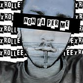 Non fa per me (Original Mix) by xRollee