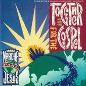 Together For The Gospel: Marcha Para Jesus de Vários Artistas