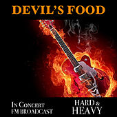 Devil's Food In Concert Hard & Heavy FM Broadcast de Various Artists