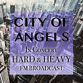 City Of Angels In Concert Hard & Heavy FM Broadcast von Various Artists