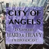 City Of Angels In Concert Hard & Heavy FM Broadcast van Various Artists