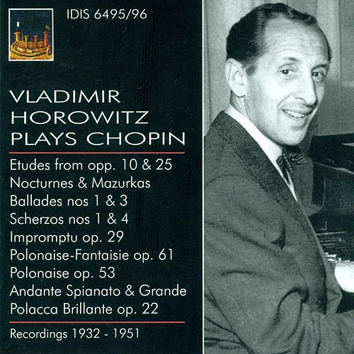 Chopin, F.: Piano Music (Vladimir Horowitz Plays Chopin) (1932-1953) by Vladimir Horowitz