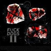 Fuckdogs II by Elmo 10.1mmy