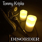 Disorder by Tommy Kripke