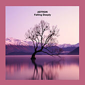 Falling Deeply by Astron