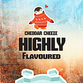 Highly Flavoured by Cheddar Cheeze