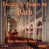 Bach: Toccatas & Fugue by Joan Lippincott