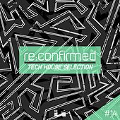Re:Confirmed - Tech House Selection, Vol. 14 by Various Artists