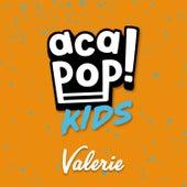 Valerie by Acapop! KIDS