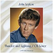 Thunder and Lightning / Oh Lover (All Tracks Remastered) von John Leyton
