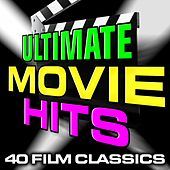 Ultimate Movie Hits: 40 Film Classics de Various Artists