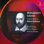 Shakespeare's Lutenist: Theatre Music by Robert Johnson de Emma Kirkby