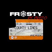 County Lines Pt.2 (Remix) [feat. Fredo] by Frosty