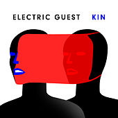 KIN by Electric Guest