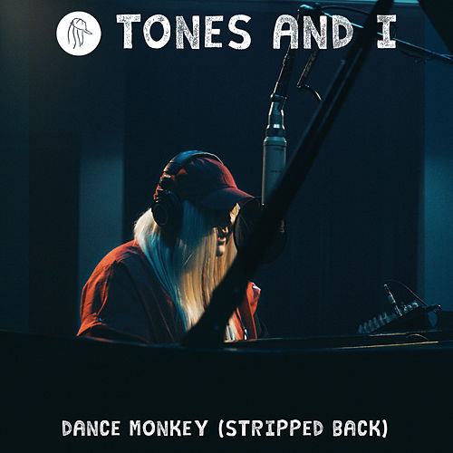 Dance Monkey (Stripped Back) von Tones and I