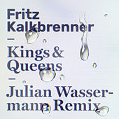 Kings & Queens (Julian Wassermann Remix) von Fritz Kalkbrenner