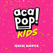 High Hopes de Acapop! KIDS