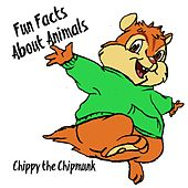 Fun Facts About Animals de Chippy the Chipmunk