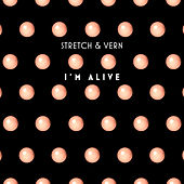 I'm Alive (Remastered & Remixed 2019) by Stretch  &  Vern