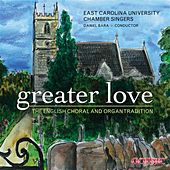 Greater Love: The English Choral and Organ Tradition by Various Artists
