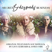 Secret Bridesmaids' Business (Music from the Original TV Series) de Lisa Gerrard