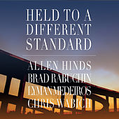 Held to a Different Standard by Allen Hinds, Brad Rabuchin, Lyman Medeiros