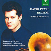 Recital. Horn Works by Beethoven, Strauss & Schumann by David Pyatt